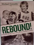 Rebound. Basketball, busing, Larry Bird and the rebirth of Boston Celtics.