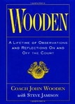 JOHN WOODEN.A Lifetime of Observations and Reflections on and Off the Court